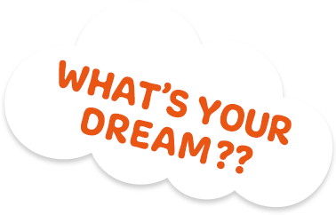Wthat's your dream??